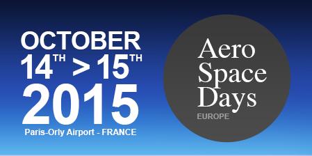 14-15 octobre 2015 – AeroSpaceDays EUROPE – Paris-Orly