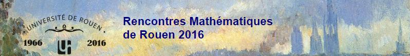 Un demi-siècle de mathématiques à l'université de Rouen – 15 au 17 juin 2016