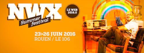NWX Summer Festival du 23 au 26 juin 2016 à Rouen