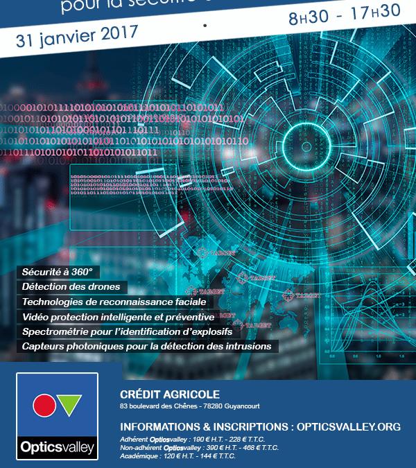 Le 31/01/2017 – Séminaire Opticsvalley – Technologies de détection et d'analyse pour la sécurité dans la ville résiliente – Guyancourt