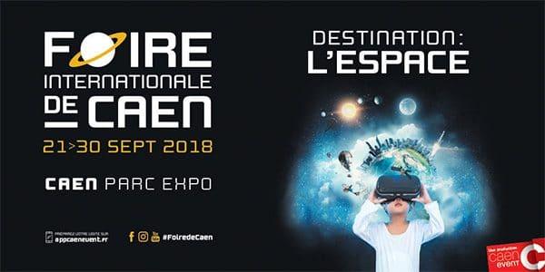 Foire de Caen 2018 : Destination l'espace !
